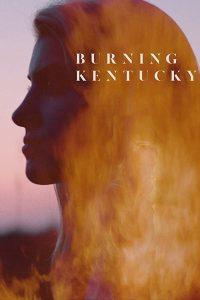 Burning Kentucky (2019) เบิร์นนิ่ง เคนทักกี้