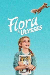 Flora And Ulysses (2021) ฟลอร่า และ ยูลิสซิส