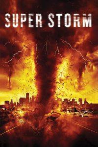 Super Storm (Mega Cyclone) (2011) ซูเปอร์พายุล้างโลก