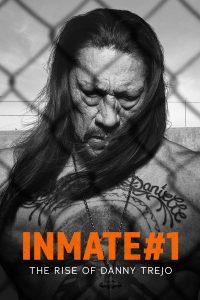 Inmate #1 The Rise of Danny Trejo (2019) นักโทษหมายเลขหนึ่ง เส้นทางชีวิตของแดนนี่ เทรโฮ