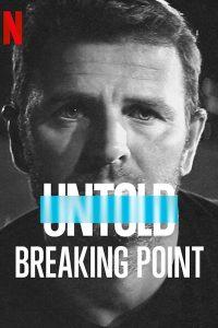 Untold Breaking Point (2021) จุดแตกหัก