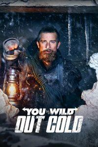 You Vs. Wild Out Cold (2021) ผจญภัยสุดขั้วกับแบร์ กริลส์ ฝ่าหิมะ