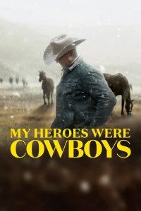 My Heroes Were Cowboys (2021) คาวบอยในฝัน