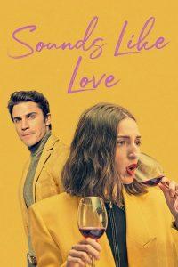 Sounds Like Love (2021) เพลงรักของเรา
