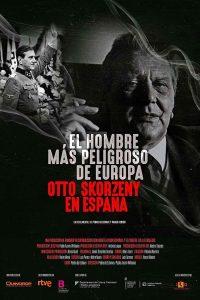 Europe's Most Dangerous Man Otto Skorzeny In Spain (2021) อ็อตโต สกอร์เซนี บุรุษผู้อันตรายที่สุดแห่งยุโรป