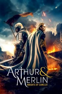 Arthur And Merlin Knights of Camelot (2020) อาเธอร์และเมอร์ลิน อัศวินแห่งคาเมลอต